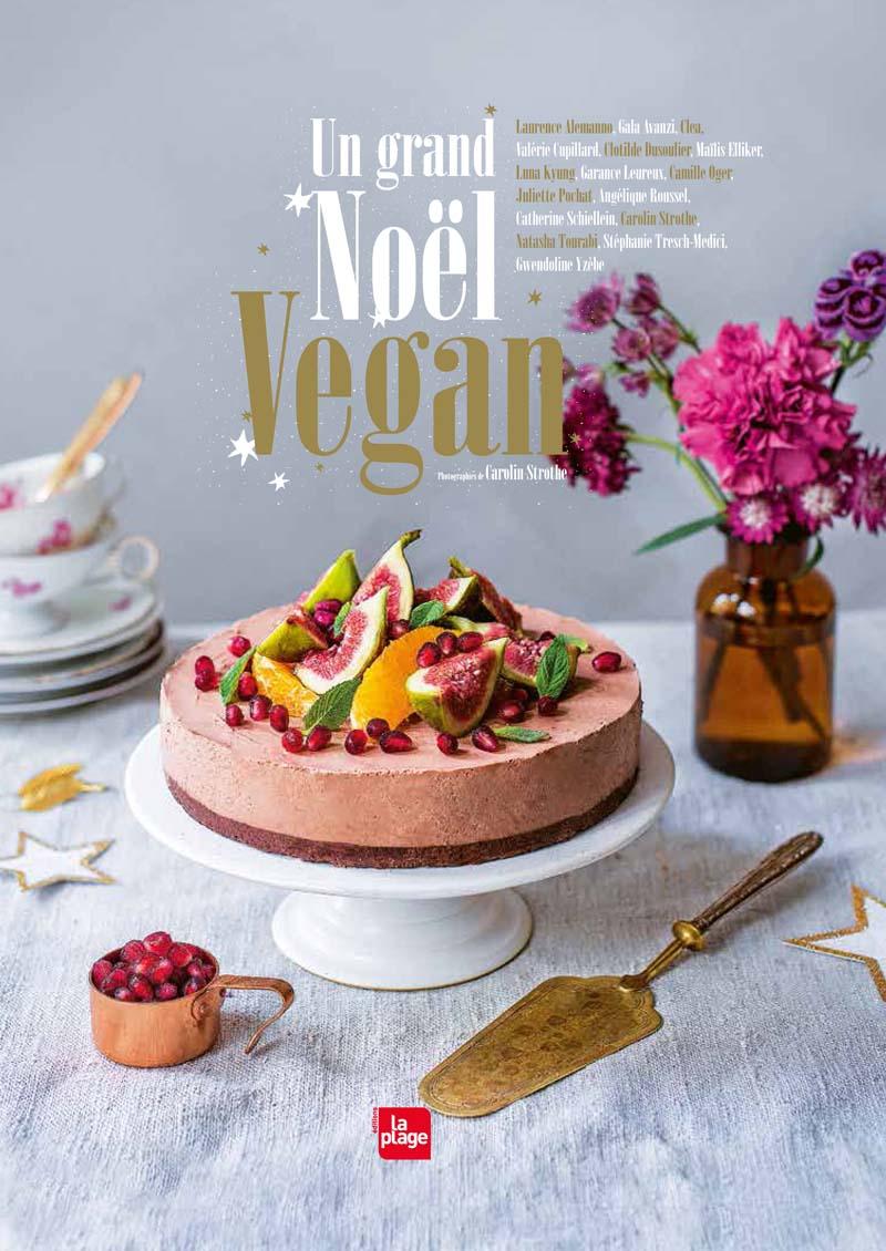 """Livre """"Un grand Noël vegan"""" aux éditions La Plage: photo de la recette"""